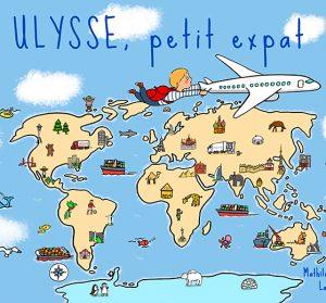 « Ulysse, petit expat », le premier album jeunesse sur l'expatriation !