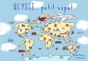 """""""Ulysse, petit expat"""", le premier album jeunesse sur l'expatriation !"""