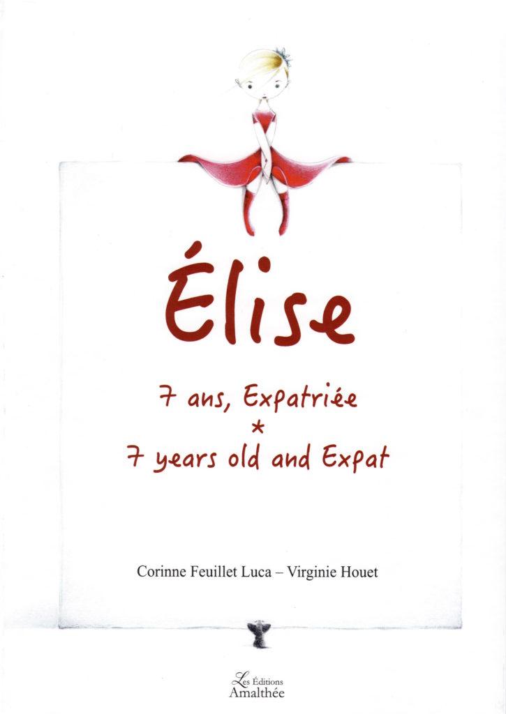 Elise 7 ans, expatriée. Portraits croisés entre douceur et force de caractères.