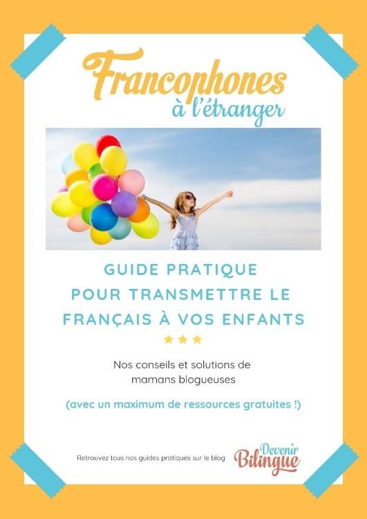 Francophones-a-letranger-Guide-pratique-pour-transmettre-le-francais-a-vos-enfants-Guide-devenir-bilingue