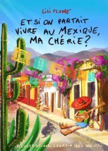 Et-si-on-partait-vivre-au-Mexique-les10-coups-de-coeur-de-lili-plume