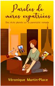 Paroles de mères expatriées