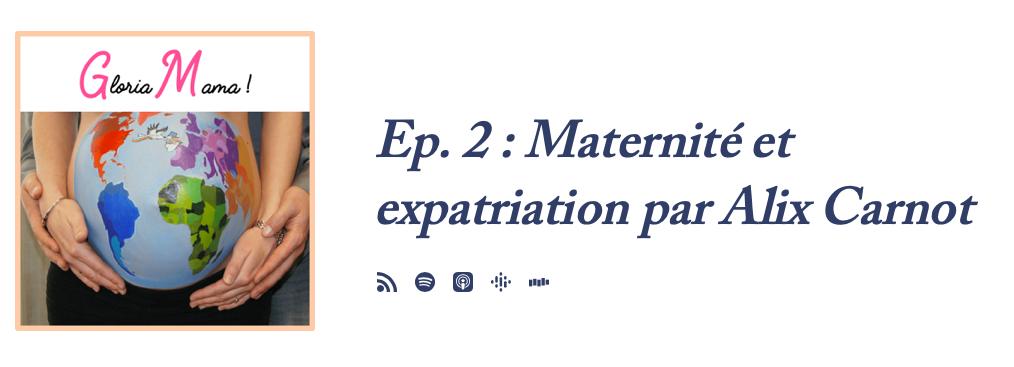 Maternité et expatriation - Gloria Mama avec Alix Carnot