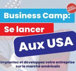 """Business Camp """"Se lancer aux USA"""" : rendez-vous en ligne du 24 au 26 mai 2021"""